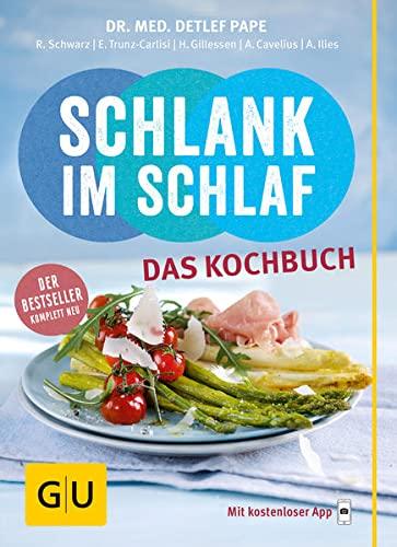 9783833842542: Schlank im Schlaf - das Kochbuch: Über 100 neue Rezepte