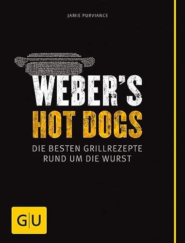 9783833844348: Weber's Hot Dogs: Die besten Grillrezepte rund um die Wurst