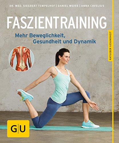 9783833844584: Faszientraining: Mehr Beweglichkeit, Gesundheit und Dynamik