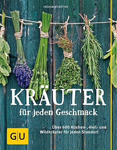 9783833844911: Kr�uter f�r jeden Geschmack: �ber 400 K�chen-, Heil- und Wildkr�uter f�r jeden Standort