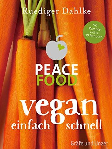9783833846304: Peace Food - Vegan einfach schnell