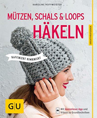 9783833846311: Mützen, Schals und Loops häkeln
