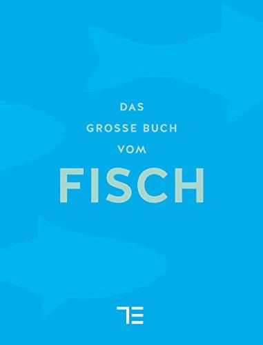 Das große Buch vom Fisch.: Limitierte Sonderausgabe. München 2015.