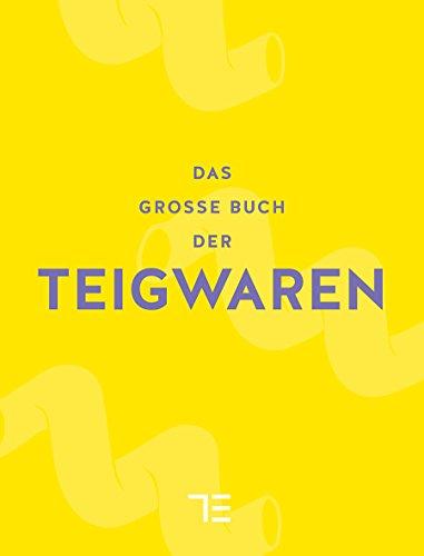 Das große Buch der Teigwaren.: Limitierte Sonderausgabe. München 2015.