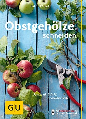 9783833850660: Obstgehölze schneiden: Schritt für Schritt zu reicher Ernte