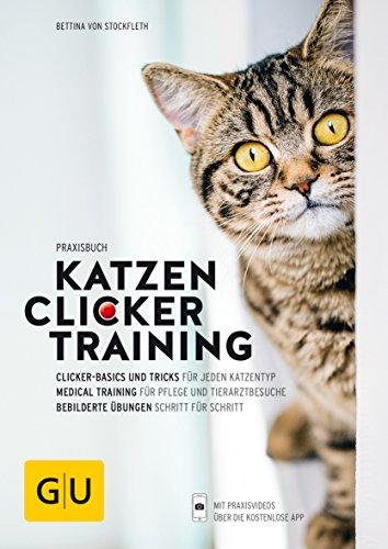 Praxisbuch Katzen-Clickertraining; Clicker-Basics und Tricks für jeden: Bettina von Stockfleth
