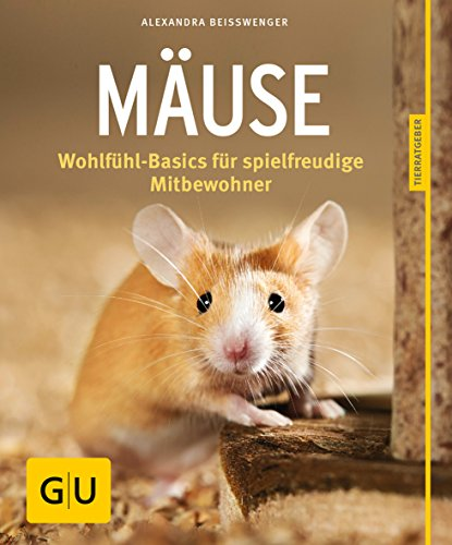 Mäuse; Wohlfühl-Basics für spielfreudige Mitbewohner; GU Haus: Alexandra Beißwenger