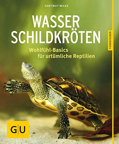 Wasserschildkröten; Wohlfühl-Basics für urtümliche Riesen; GU Haus: Hartmut Wilke