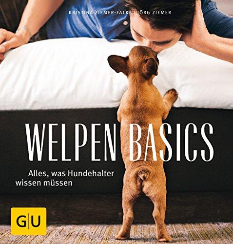 Welpen-Basics; Alles, was Hundehalter wissen müsssen; GU: Kristina/Ziemer Ziemer-Falke