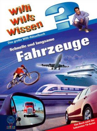 9783833926976: Ein Willi wills wissen Rätselbuch 02. Schnelle und langsame Fahrzeuge