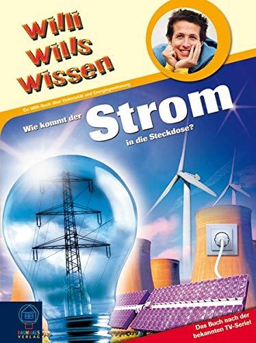 9783833927171: Willi wills wissen 18: Wie kommt der Strom in die Steckdose