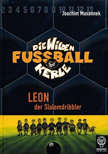 9783833930010: Die Wilden Fussballkerle 01. Leon der Slalomdribbler
