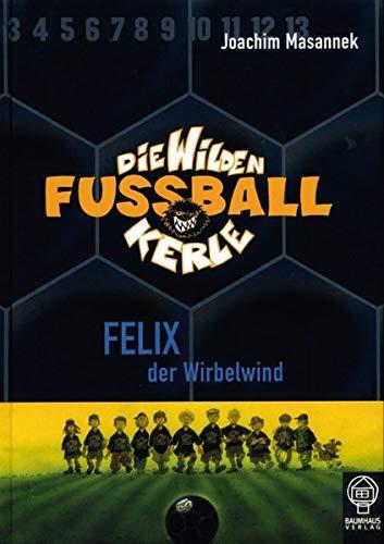 9783833930027: Die Wilden Fussballkerle 02. Felix, der Wirbelwind