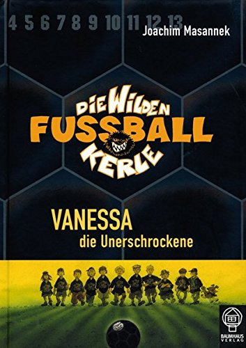 9783833930034: Die Wilden Fussballkerle 03. Vanessa, die Unerschrockene