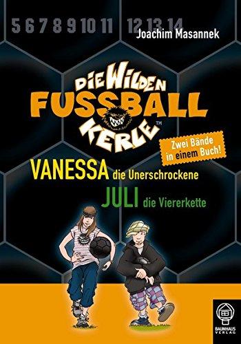 9783833930812: Die Wilden Fußballkerle. Doppelband 2: Vanessa, die Unerschrockene / Juli, die Viererkette