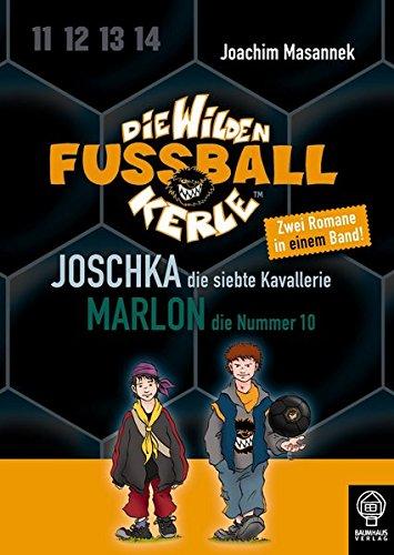 9783833930843: Die Wilden Fußballkerle - Doppelband 5: Joschka, die siebte Kavallerie & Marlon, die Nummer 10