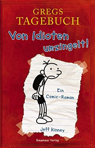 9783833936326: Gregs Tagebuch 01: Von Idioten umzingelt!: Ein Comic-Roman