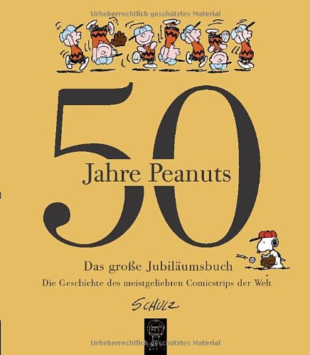 9783833940019: 50 Jahre Peanuts: Das große Jubiläumsbuch