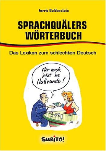 9783833945328: Sprachquälers Wörterbuch. Das Lexikon zum schlechten Deutsch (Subito)
