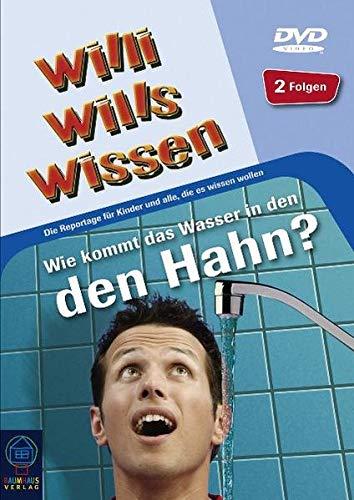 9783833955846: Willi wills wissen, DVD-Videos : Wie kommt das Wasser in den Hahn?, DVD-Video