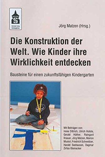 9783834000255: Die Konstruktion der Welt - wie Kinder ihre Wirklichkeit entdecken