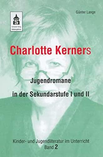 9783834000378: Charlotte Kerners Jugendromane in der Sekundarstufe I und II: Kinder- und Jugendliteratur im Unterricht Band 2