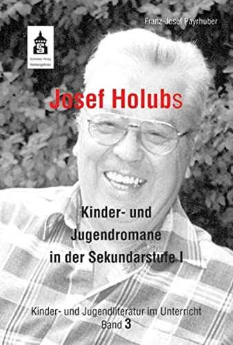 Josef Holub: Kinder- und Jugendromane in der Sekundarstufe I: Payrhuber, Franz-Josef