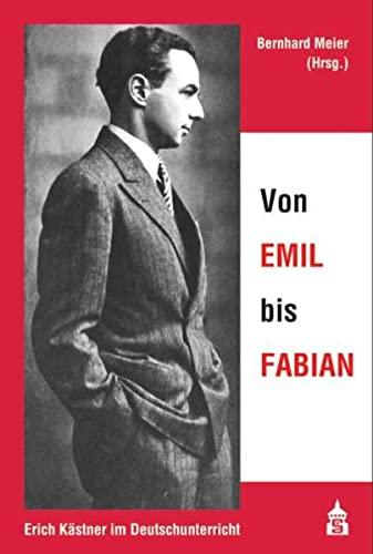 9783834000859: Von EMIL bis FABIAN: Erich Kästner im Deutschunterricht