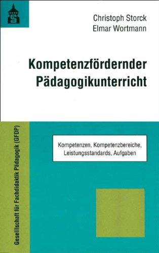 9783834001337: Kompetenzfördernder Pädagogikunterricht. Kompetenzen, Kompetenzbereiche, Leistungsstandards, Aufgaben
