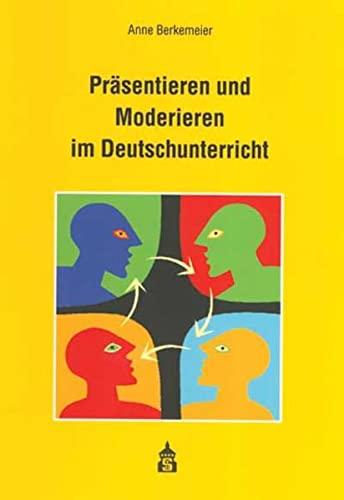 9783834001450: Pr�sentieren und Moderieren im Deutschunterricht inkl.CD