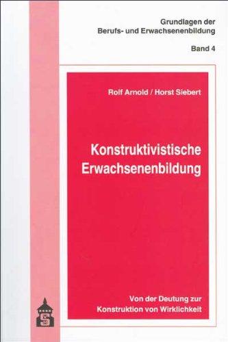 9783834001474: Konstruktivistische Erwachsenenbildung: Von der Deutung zur Konstruktion von Wirklichkeit