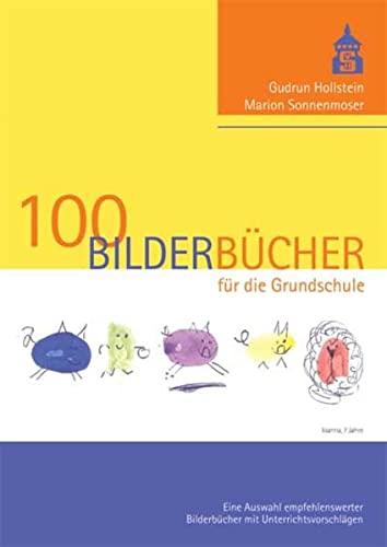 100 Bilderbücher für die Grundschule: Eine Auswahl: Gudrun Hollstein, Marion