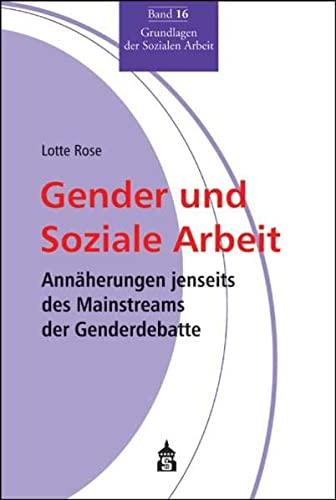 9783834002204: Gender und Soziale Arbeit: Ann�herungen jenseits des Mainstreams der Genderdebatte