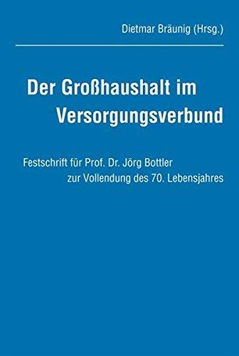 9783834002402: Der Großhaushalt im Versorgungsverbund: Festschrift für Prof. Dr. Jörg Bottler zur Vollendung des 70. Lebensjahres