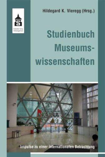 9783834002457: Studienbuch Museumswissenschaften: Impulse zu einer internationalen Betrachtung