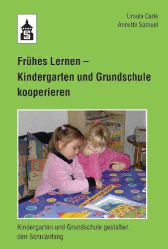 9783834002525: Frühes Lernen - Kindergarten und Grundschule kooperieren: Kindergarten und Grundschule gestalten den Schulanfang