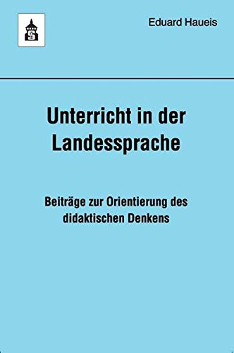 9783834002570: Unterricht in der Landessprache: Beiträge zur Orientierung des didaktischen Denkens