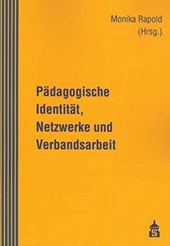 9783834002808: P�dagogische Identit�t, Netzwerke und Verbandsarbeit