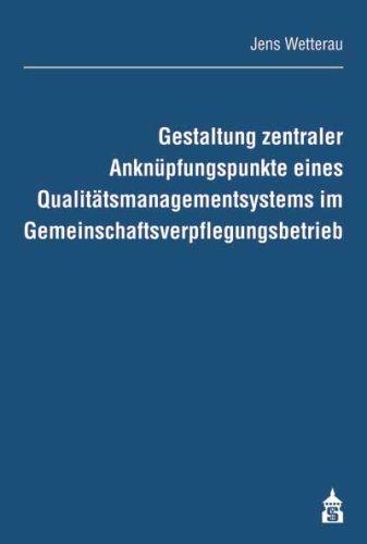 9783834003171: Gestaltung zentraler Anknüpfungspunkte eines Qualitätsmanagementsystems im Gemeinschaftsverpflegungsbetrieb