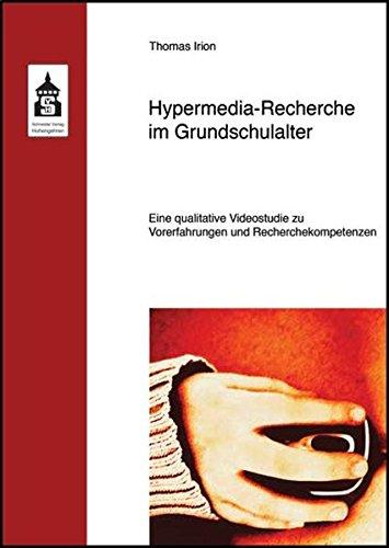Hypermedia-Recherche im Grundschulalter: Eine qualitative Videostudie zu: Thomas Irion