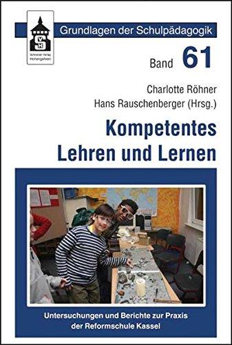 9783834003485: Kompetentes Lehren und Lernen: Untersuchungen und Berichte zur Praxis der Reformschule Kassel