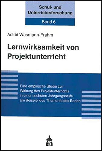 9783834003942: Lernwirksamkeit von Projektunterricht: Eine empirische Studie zur Wirkung des Projektunterrichts in einer sechsten Jahrgangsstufe am Beispiel des Themenfeldes Boden