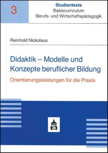 9783834004611: Didaktik - Modelle und Konzepte beruflicher Bildung: Orientierungsleistungen f�r die Praxis