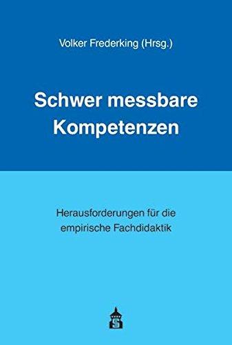 9783834005151: Schwer messbare Kompetenzen: Herausforderungen für die empirische Fachdidaktik