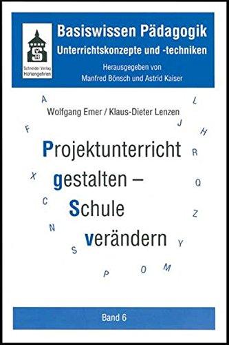 Projektunterricht Gestalten - Schule Verändern: Bd.6: Von Wolfgang Emer