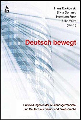 9783834006547: Deutsch bewegt: Entwicklungen in der Auslandsgermanistik und Deutsch als Fremd- und Zweitsprache