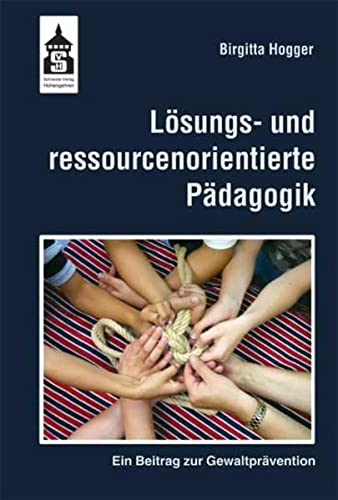 9783834006578: Lösungs- und ressourcenorientierte Pädagogik