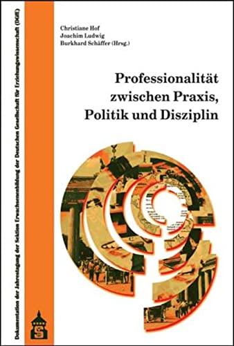 9783834007001: Professionalität zwischen Praxis, Politik und Disziplin: Dokumentation der Jahrestagung der Sektion Erwachsenenbildung der Deutschen Gesellschaft für ... 2008 an der Freien Universität Berlin