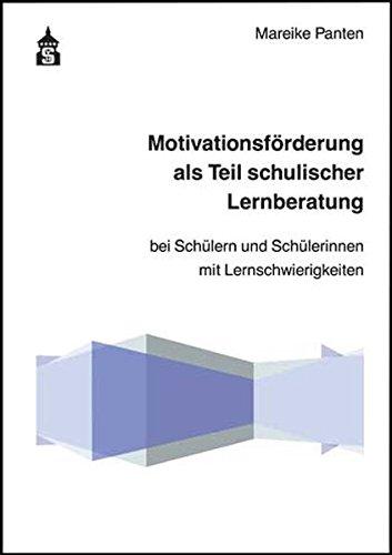 9783834007728: Motivationsf�rderung als Teil schulischer Lernberatung: Bei Sch�lern und Sch�lerinnen mit Lernschwierigkeiten