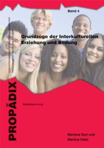 Grundzüge der Interkulturellen Erziehung und Bildung: Materialsammlung - Schülerband - Mariana Durt; Martina Klein